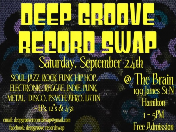 Deep Groove Record Swap, Saturday, September 24th 2011, The Brain, 199 James St. north