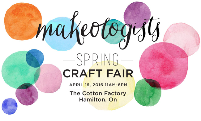 Makeologist Spring Craft Fair